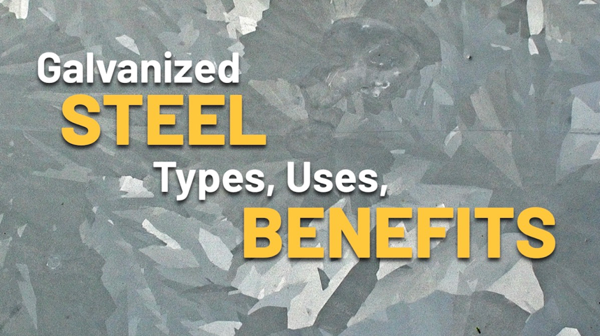 "Mosaic-style background of various galvanized steel textures with the words ""Galvanized Steel: Types, Uses, Benefits"" in the foreground."